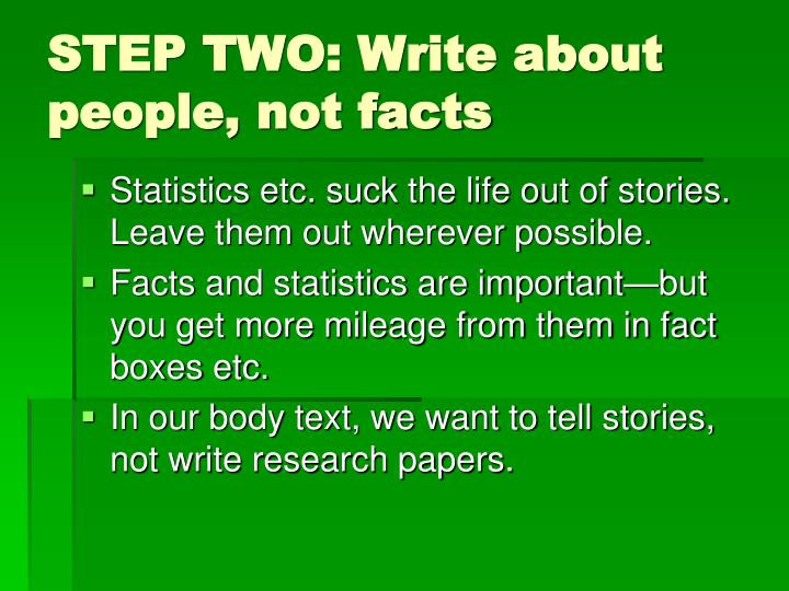 STEP TWO: Write about people, not facts