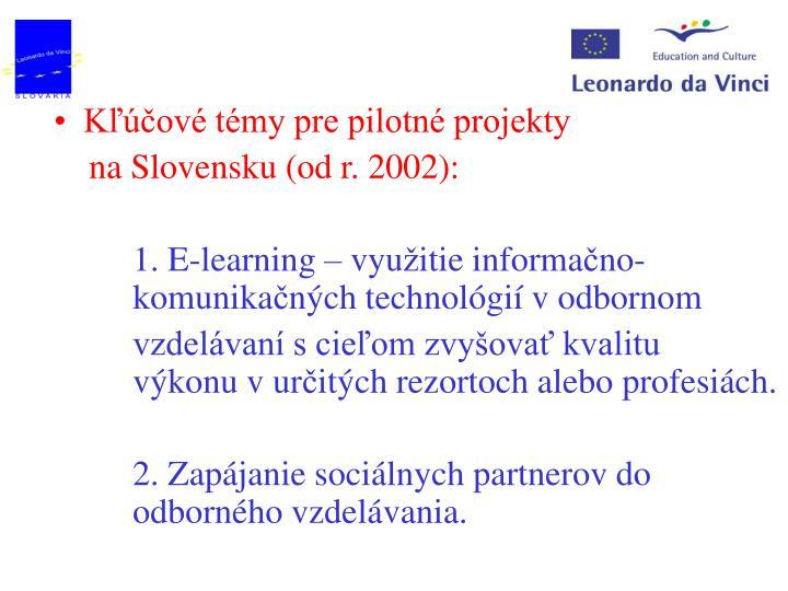Kľúčové témy pre pilotné projekty