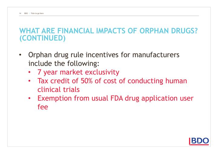 What are financial impacts of Orphan Drugs? (continued)