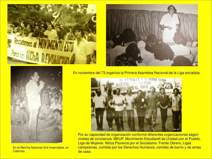 En noviembre del 73 organiza la Primera Asamblea Nacional de la Liga socialista.