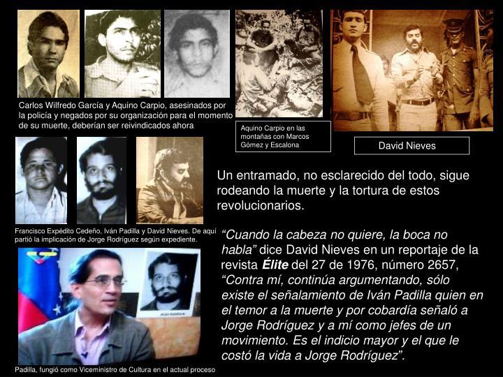 Carlos Wilfredo García y Aquino Carpio, asesinados por la policía y negados por su organización para el momento de su muerte, deberían ser reivindicados ahora