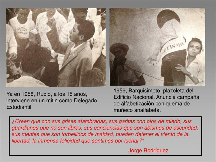 1959, Barquisimeto, plazoleta del Edificio Nacional. Anuncia campaña de alfabetización con quema de muñeco analfabeta.
