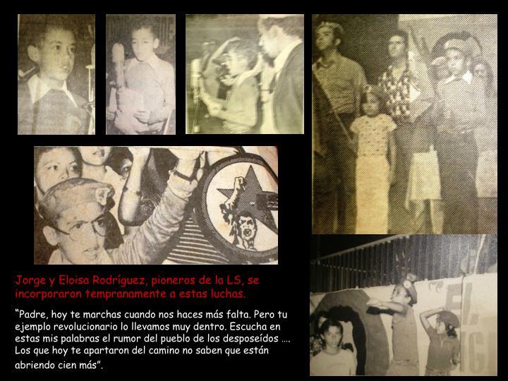 Jorge y Eloisa Rodríguez, pioneros de la LS, se incorporaron tempranamente a estas luchas.