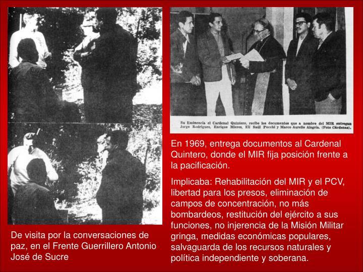 En 1969, entrega documentos al Cardenal Quintero, donde el MIR fija posición frente a la pacificación.
