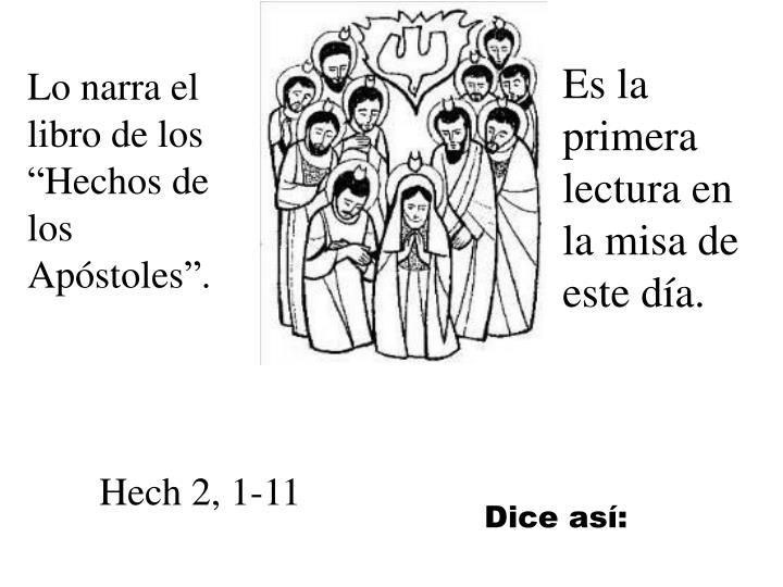Es la primera lectura en la misa de este día.