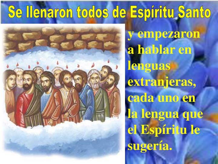 Se llenaron todos de Espíritu Santo