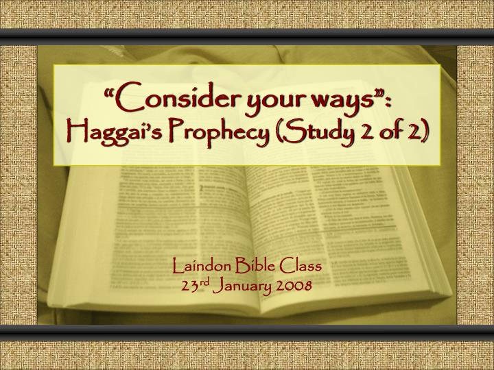 Consider your ways haggai s prophecy study 2 of 2