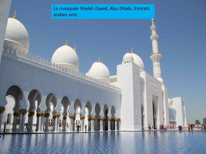 La mosquée Sheikh Zayed, Abu Dhabi, Emirats arabes unis