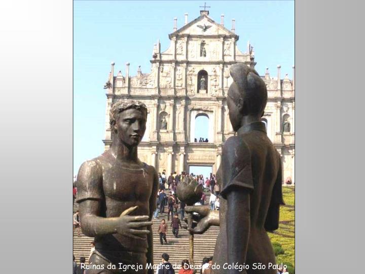Ruínas da Igreja Madre de Deus e do Colégio São Paulo