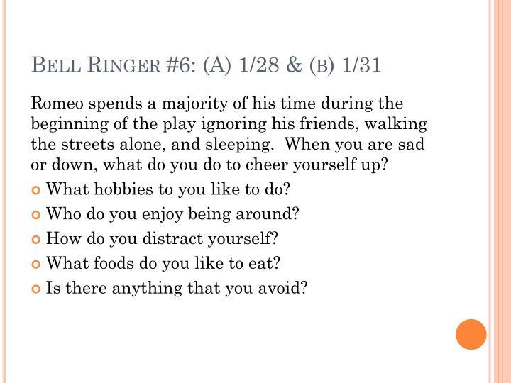 Bell Ringer #6: (A) 1/28 & (b) 1/31