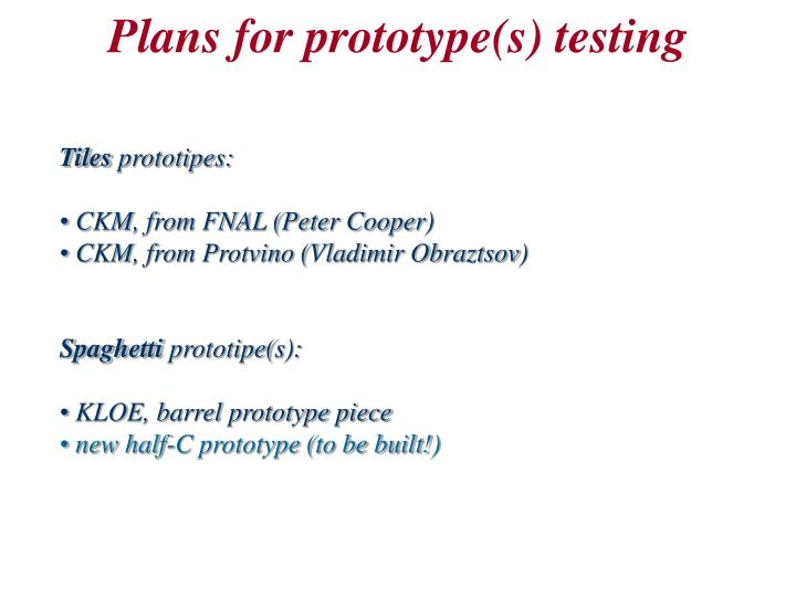 Plans for prototype s testing