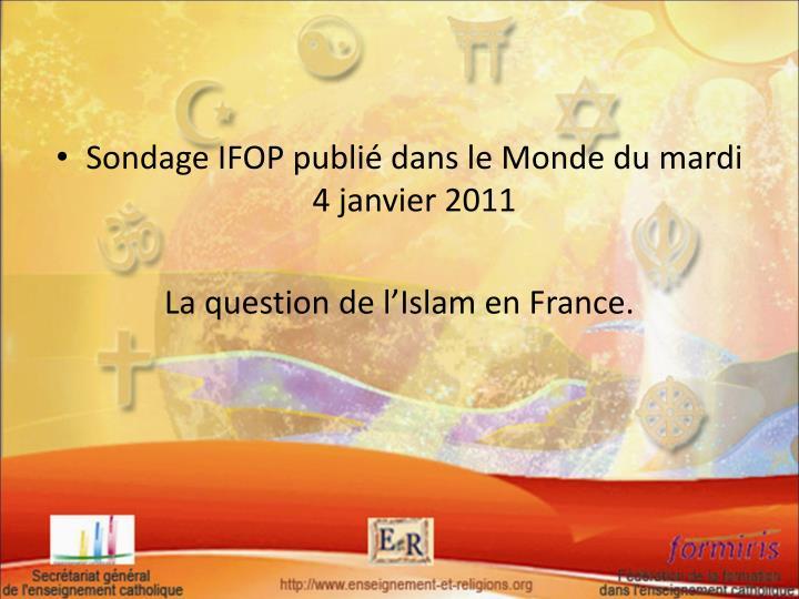 Sondage IFOP publié dans le Monde du mardi 4 janvier 2011
