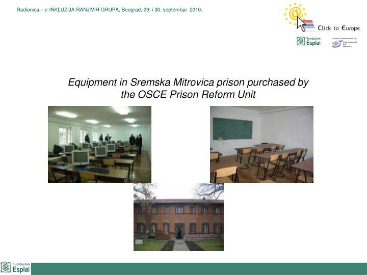 Equipment in Sremska Mitrovica prison purchased by the OSCE Prison Reform Unit