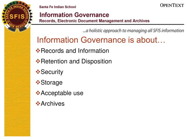 Information Governance is about…