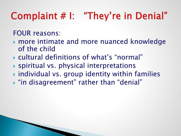 "Complaint # I:   ""They're in Denial"""