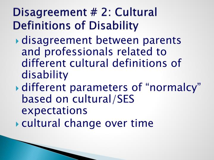 Disagreement # 2: Cultural Definitions of Disability