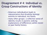 disagreement 4 individual vs group constructions of identity
