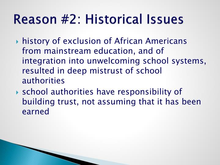 Reason #2: Historical Issues