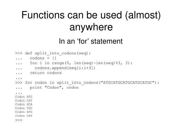Functions can be used (almost) anywhere