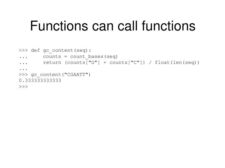 Functions can call functions