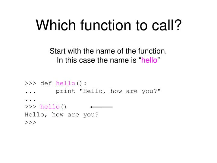 Which function to call?