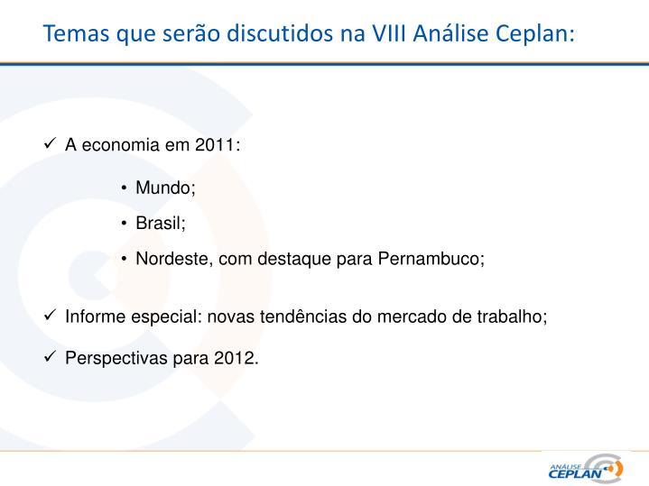 Temas que serão discutidos na VIII Análise Ceplan: