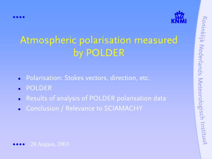 Atmospheric polarisation measured by polder