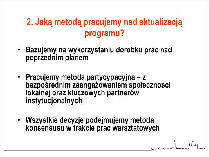 2. Jaką metodą pracujemy nad aktualizacją programu?