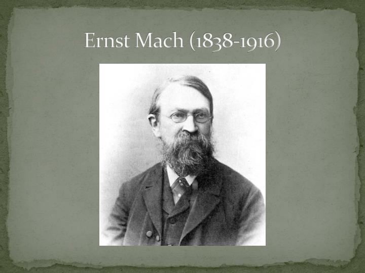 Ernst Mach (1838-1916)