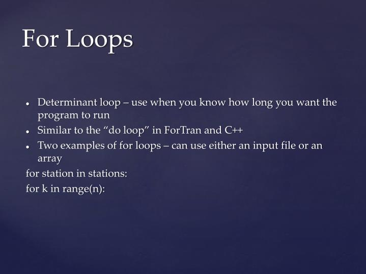 Determinant loop – use when you know how long you want the program to run