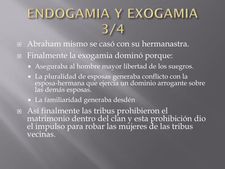 ENDOGAMIA Y EXOGAMIA 3/4