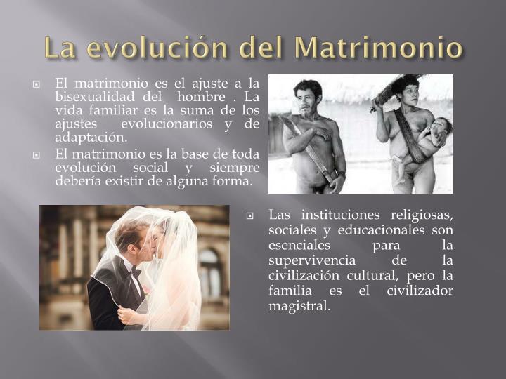 La evolución del Matrimonio