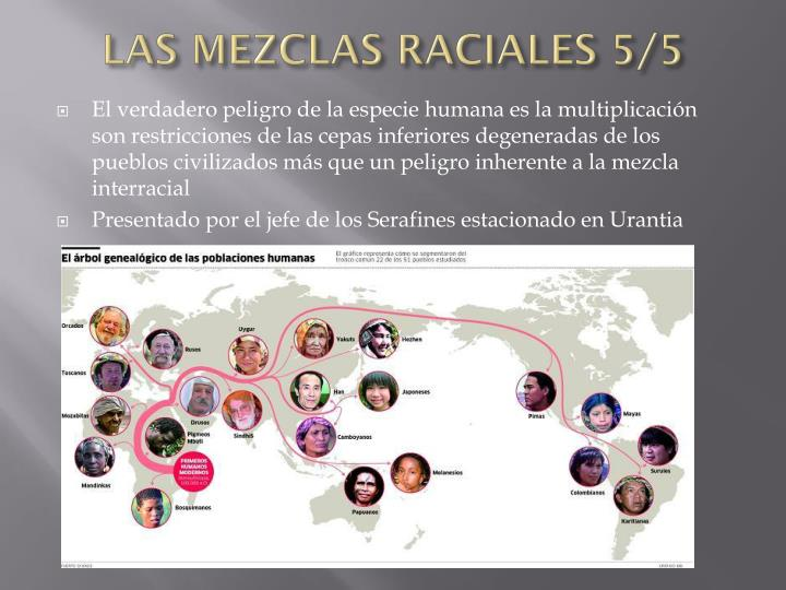 LAS MEZCLAS RACIALES 5/5