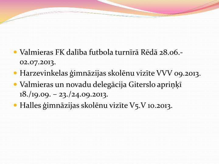 Valmieras FK dalība futbola turnīrā Rēdā 28.06.-02.07.2013.
