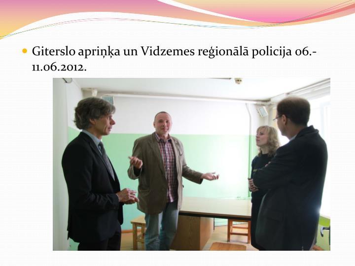 Giterslo apriņķa un Vidzemes reģionālā policija 06.-11.06.2012.