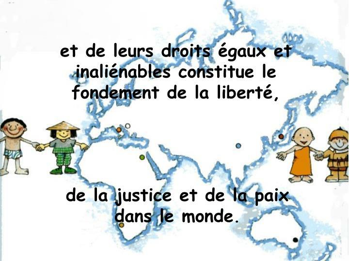 et de leurs droits gaux et inalinables constitue le fondement de la libert,