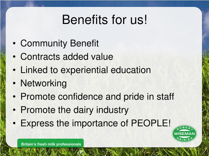 Benefits for us!