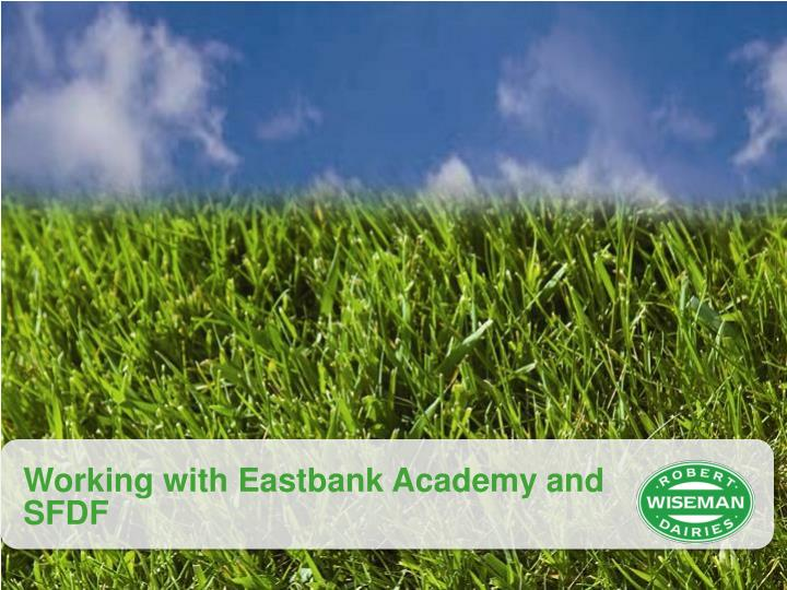 Working with Eastbank Academy and SFDF