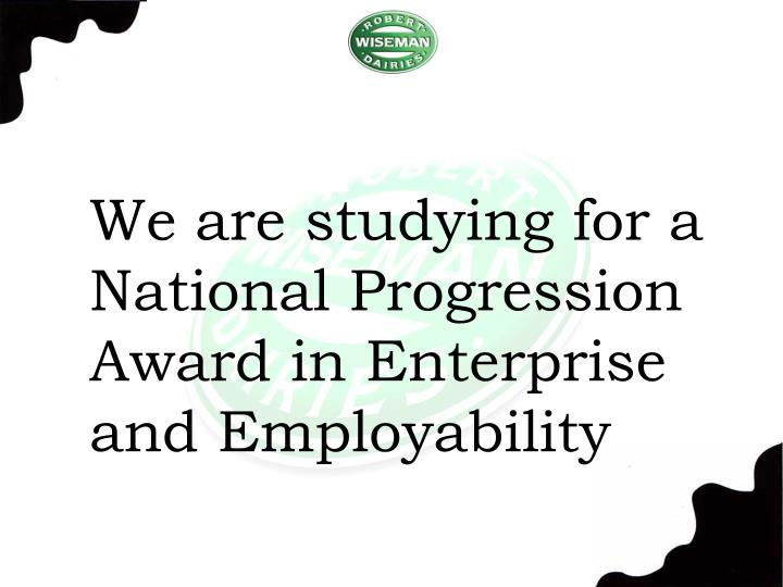 We are studying for a National Progression Award in Enterprise and Employability