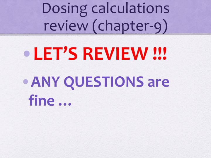 Dosing calculations review (chapter-9)