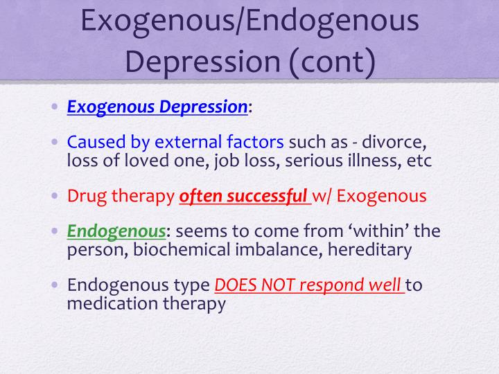 Exogenous/Endogenous Depression (cont)