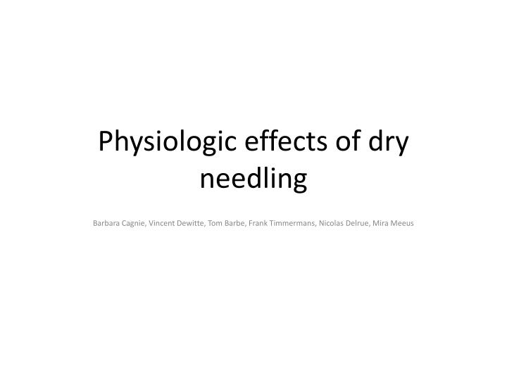 Physiologic effects of dry needling