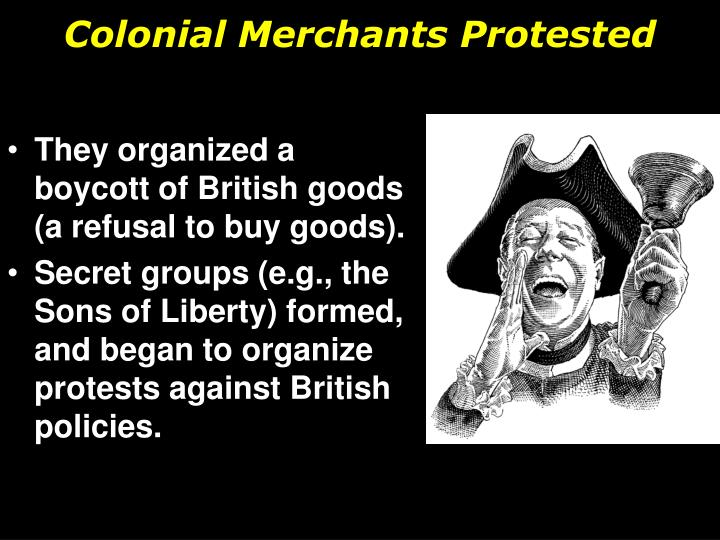 Colonial Merchants Protested