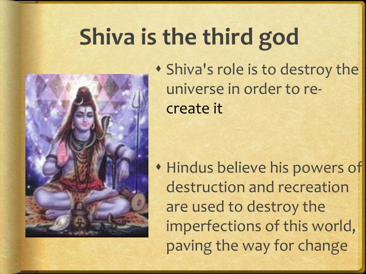 Shiva is the third god