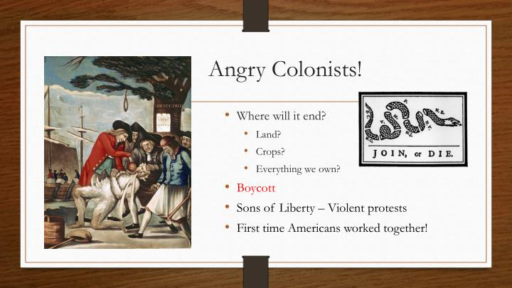 Angry Colonists!