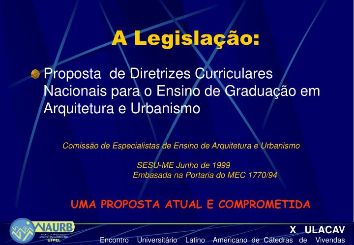 A Legislação: