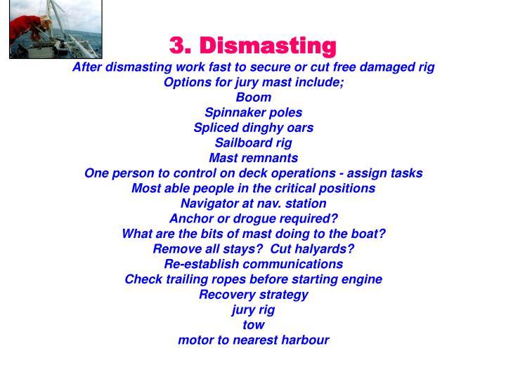 3. Dismasting
