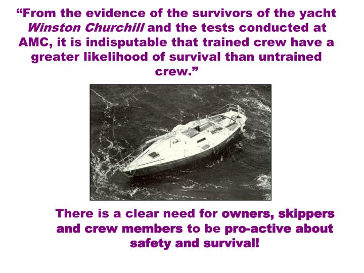 """From the evidence of the survivors of the yacht"