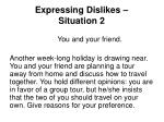 expressing dislikes situation 2