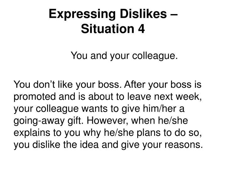 Expressing Dislikes –